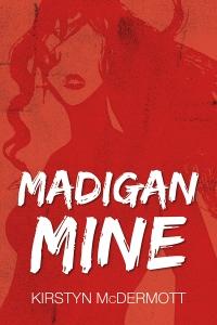 Madigan Mine, by Kirstyn McDermott (Twelfth Planet Press)
