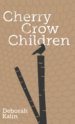 Cherry Crow Children - A collection by Deborah Kalin