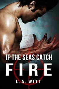 iftheseascatchfire
